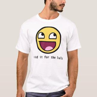 Camiseta eu fi-lo para o lulz