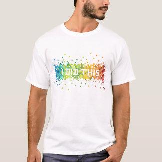 """Camiseta """"Eu fiz este"""" t-shirt dos pixéis (branco)"""
