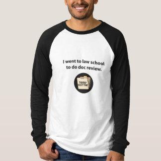 Camiseta Eu fui à escola de direito fazer a revisão do doc