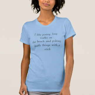 Camiseta Eu gosto da poesia, de caminhadas longas na praia