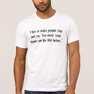 """Camiseta """"Eu gosto de fazer pessoas parar e para dizer, """"eu"""