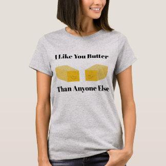 Camiseta Eu gosto de você de pôr manteiga do que qualquer