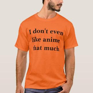 Camiseta Eu gosto nem sequer do anime que muito