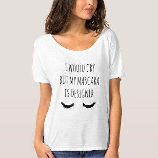 Camiseta Eu gritaria mas meu rímel é T engraçado do