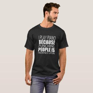 Camiseta Eu jogo o piano porque perfurar pessoas é olhada