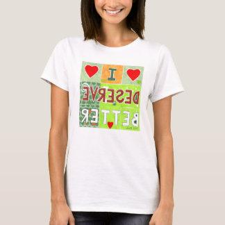 Camiseta Eu mereço o melhor t-shirt, afirmação espelhada