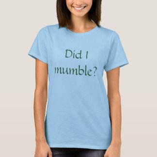 Camiseta Eu murmurei?