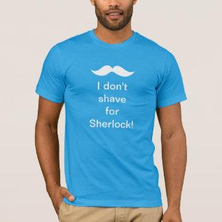 Camiseta Eu não barbeio para Sherlock! T-shirt