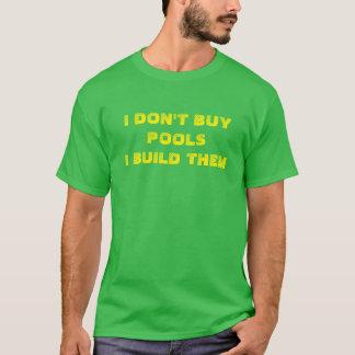 Camiseta Eu não compro piscinas que eu as construo