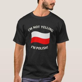 Camiseta Eu NÃO ESTOU GRITANDO, mim sou POLONÊS!