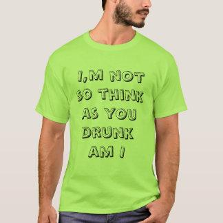 Camiseta Eu não estou tão bêbedo