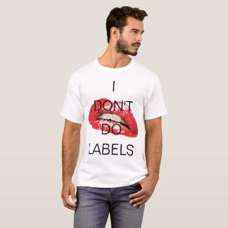 Camiseta Eu não faço etiquetas e o T quente dos lábios