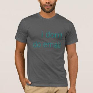 Camiseta Eu não faço o email