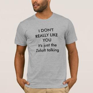 Camiseta EU NÃO GOSTO REALMENTE do Zoloft de YOUIt apenas