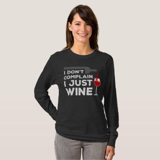 Camiseta Eu não me queixo, mim apenas Wine mulheres do