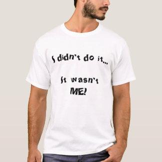 Camiseta Eu não o fiz…