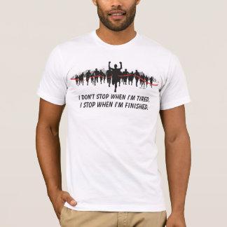 Camiseta Eu não paro quando eu sou cansado. Eu paro