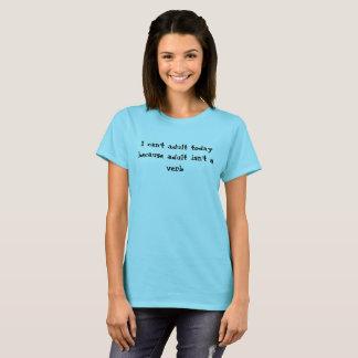 Camiseta Eu não posso adulto