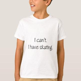 Camiseta Eu não posso. Eu tenho a patinagem