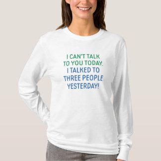 Camiseta Eu não posso falar-lhe hoje