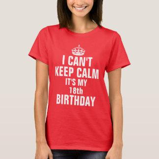 Camiseta Eu não posso manter a calma que é meu 18o