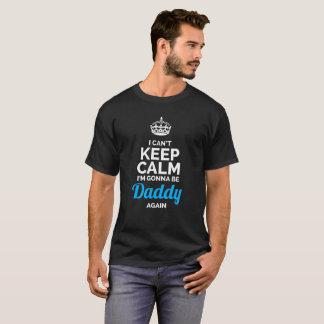 Camiseta Eu não posso manter ir calmo ser pai outra vez