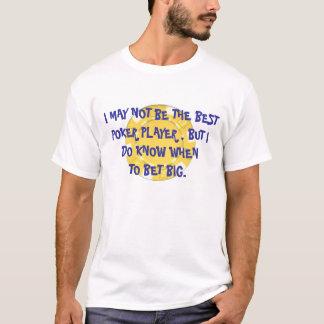Camiseta Eu não posso ser o melhor jogador de póquer
