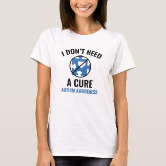 Camiseta Eu não preciso uma cura