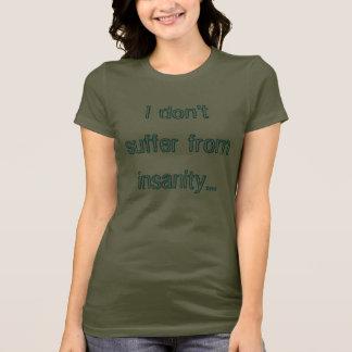 Camiseta Eu não sofro da demência…