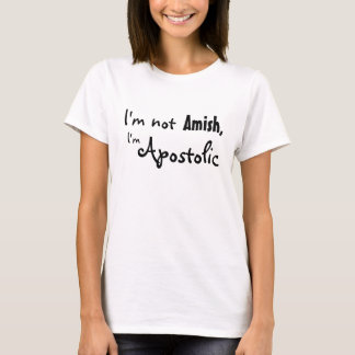Camiseta Eu não sou Amish, mim sou apostólico