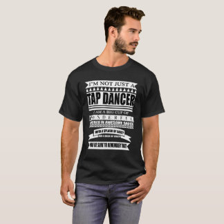 Camiseta Eu não sou apenas um dançarino que de torneira eu