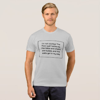 Camiseta Eu não sou desajeitado! O assoalho apenas deia-me,