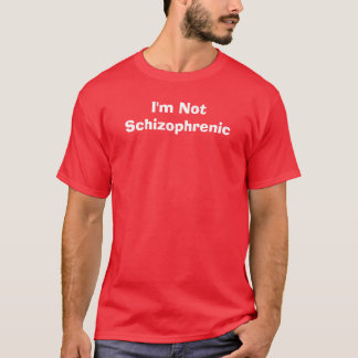 Camiseta Eu não sou esquizofrénico