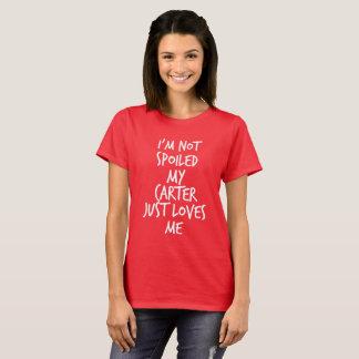 Camiseta Eu não sou estragado meu Carter apenas amo-me