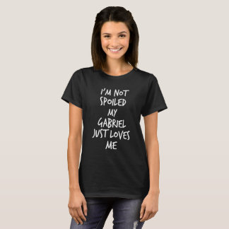 Camiseta Eu não sou estragado meu Gabriel apenas amo-me