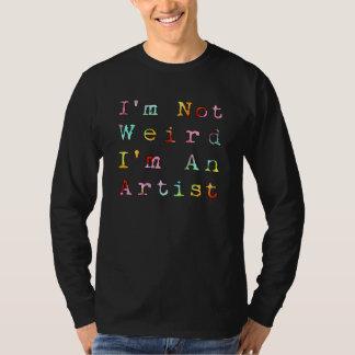 Camiseta Eu não sou estranho, mim sou um artista