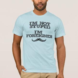 Camiseta Eu não sou estúpido, mim sou estrangeiro
