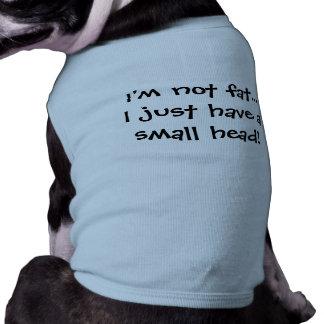 """Camiseta """"Eu não sou gordo, mim apenas tenho uma cabeça"""