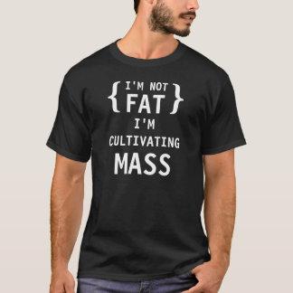 Camiseta Eu não sou gordo, mim estou cultivando a massa
