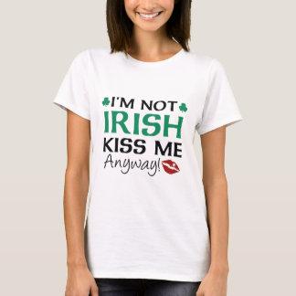 Camiseta Eu não sou irlandês beijo-me de qualquer maneira!