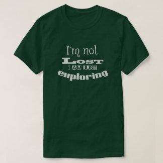 Camiseta Eu não sou perdido, mim apenas estou explorando!