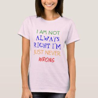 Camiseta EU NÃO SOU, SEMPRE DIREITO que eu sou, APENAS