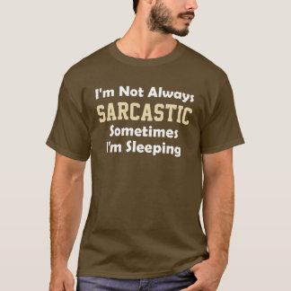 Camiseta Eu não sou sempre provérbio engraçado sarcástico
