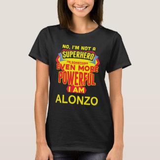 Camiseta Eu não sou um super-herói. Eu sou ALONZO.