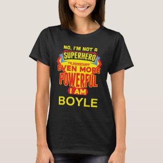 Camiseta Eu não sou um super-herói. Eu sou BOYLE.