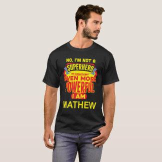 Camiseta Eu não sou um super-herói. Eu sou MATHEW.