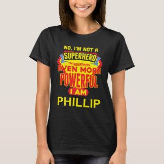 Camiseta Eu não sou um super-herói. Eu sou PHILLIP.