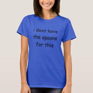 Camiseta eu não tenho as colheres para este