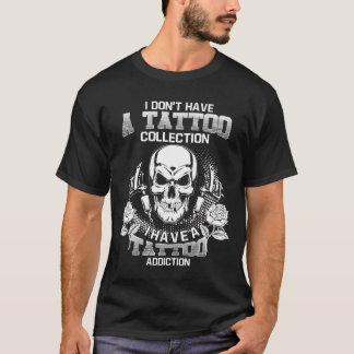 Camiseta Eu não tenho uma coleção que do tatuagem eu tenho