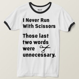 Camiseta Eu nunca funciono com tesouras